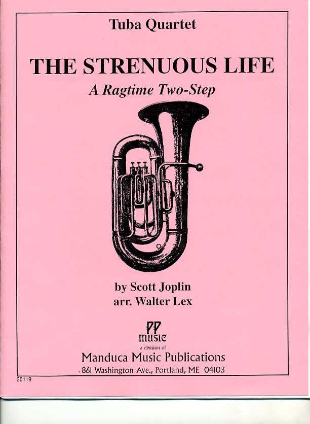 ストレニアス・ライフ(スコット・ジョプリン)(ユーフォニアム&テューバ四重奏)【The Strenuous Life】