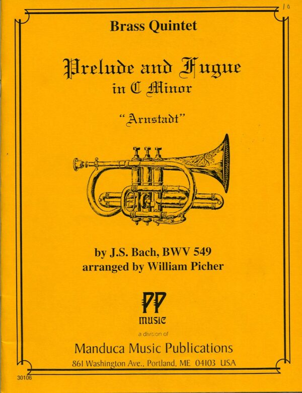 Prelude and Fugue in C Minor for Brass Quintet, J. S. Bach, William Picher