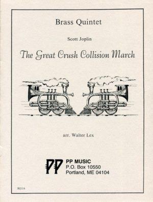 The Great Crush Collision March for Brass Quintet, Scott Joplin, William Picher