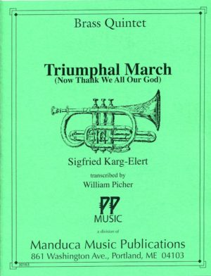 Triumphal March for Brass Quintet, Sigfried Karg-Elert, William Picher