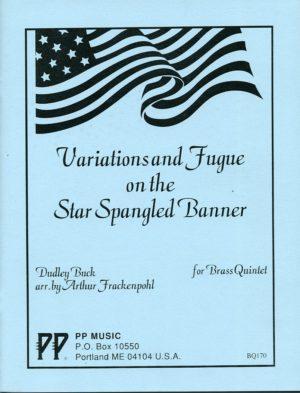 Variations and Fugue on the Star Spangled Banner for Brass Quintet, Dudley Buck, Arthur Frackenpohl