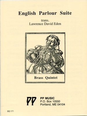 English Parlour Suite for Brass Quintet, Lawrence David Eden