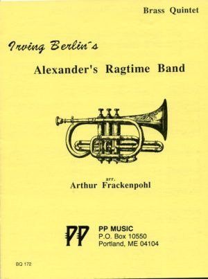 Alexander's Ragtime Band for Brass Quintet, Irving Berlin, Arthur Frackenpohl