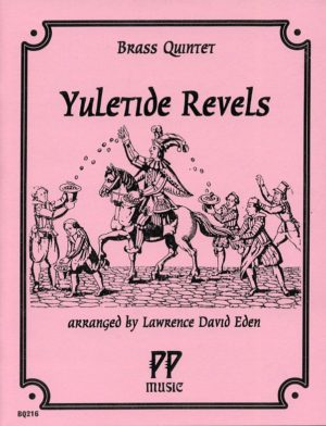 Yuletide Revels for Brass Quintet, Lawrence David Eden