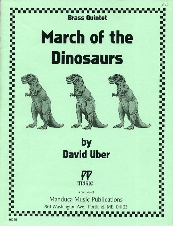 March of the Dinosaurs for brass quintet, David Uber