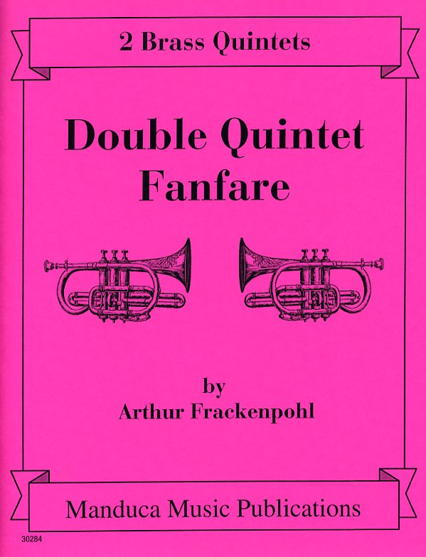Double Quintet Fanfare(アーサー・フラッケンポール) (金管十重奏)