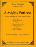A Mighty Firtress for Brass Quintet, David Baldwin