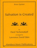 Salvation is Created for Brass Quintet, Pavel Tschesnokoff, Lawrence David Eden