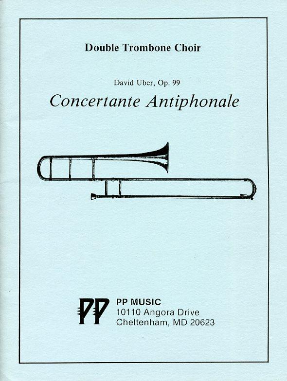 コンチェルタンテ・アンティフォナーレ(ディヴィッド・ユーバー)  (トロンボーン十重奏)【Concertante Antiphonale】
