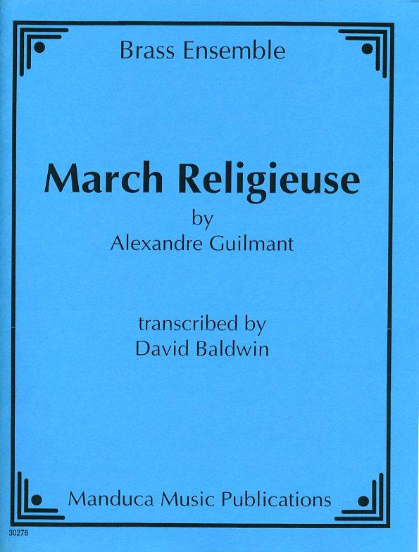 マルシュ・ルリジューズ(アレクサンドル・ギルマン)(金管十重奏)【March Religieuse】