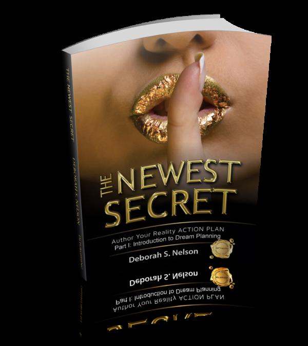 The Newest Secret, An Introduction to Dream Planning, Deborah S. Nelson