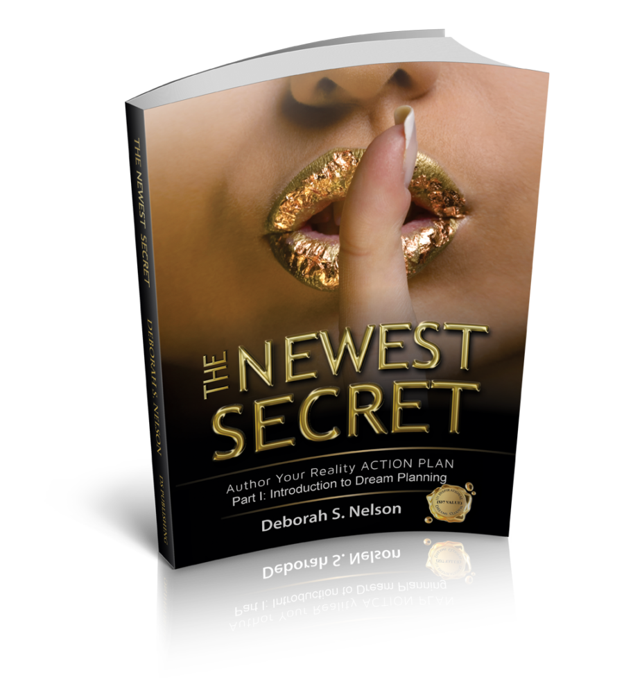 The Newest Secret, An Introduction to Dream Planning, Deborah S. Nelson